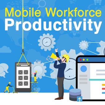 Mobile Workforce Productivity