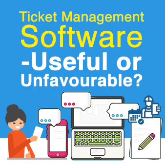 Does Your Ticket Management Software Help or Hinder Your Operations?